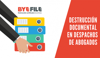 destrucción documental en despachos de abogados byefile